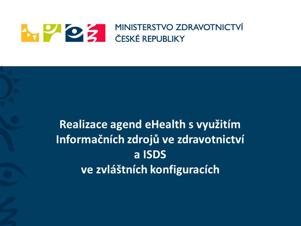Realizace agend eHealth s využitím Informačních zdrojů ve zdravotnictví a ISDS ve zvláštních konfiguracích