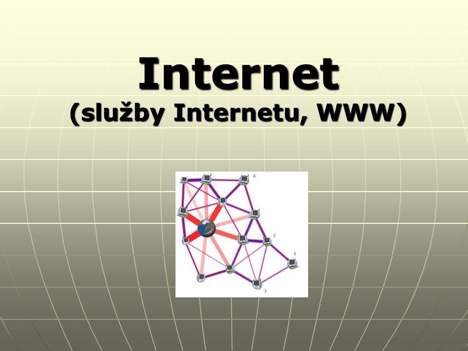 Služby Internetu WWW (World Wide Web) – dnes nejrozšířenější služba; spoustě lidí splývá s Internetem jako takovým WWW (World Wide Web) – dnes nejrozšířenější služba; spoustě lidí splývá s Internetem jako takovým E-mail E-mail FTP (stahování souborů) FTP (stahování souborů) …