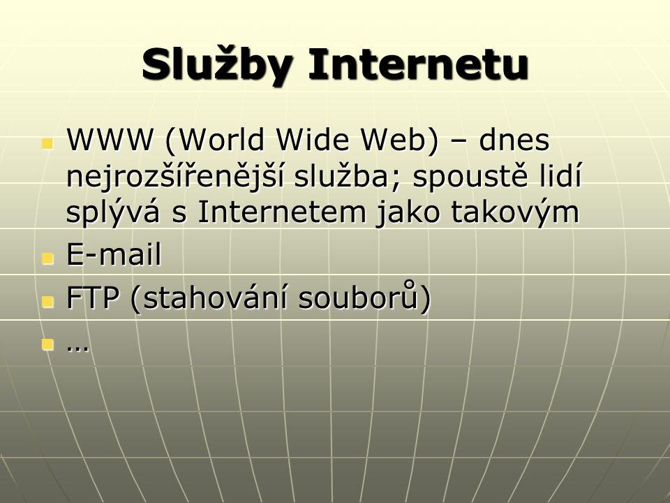 WWW – World Wide Web Služba umožňující prohlížení webových stránek Služba umožňující prohlížení webových stránek Webová stránka = dokument ve formátu HTML (Hyper Text Markup Language) umístěný zpravidla na některém webovém serveru Webová stránka = dokument ve formátu HTML (Hyper Text Markup Language) umístěný zpravidla na některém webovém serveru Hypertext – text obsahující hypertextové odkazy, tj.