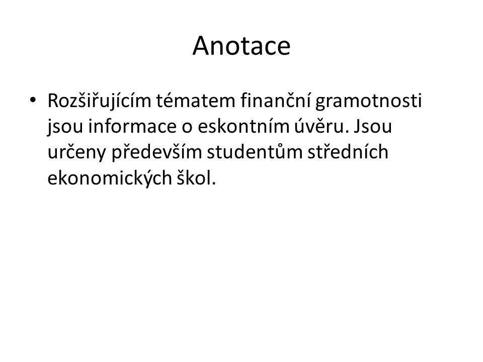 Anotace Rozšiřujícím tématem finanční gramotnosti jsou informace o eskontním úvěru.
