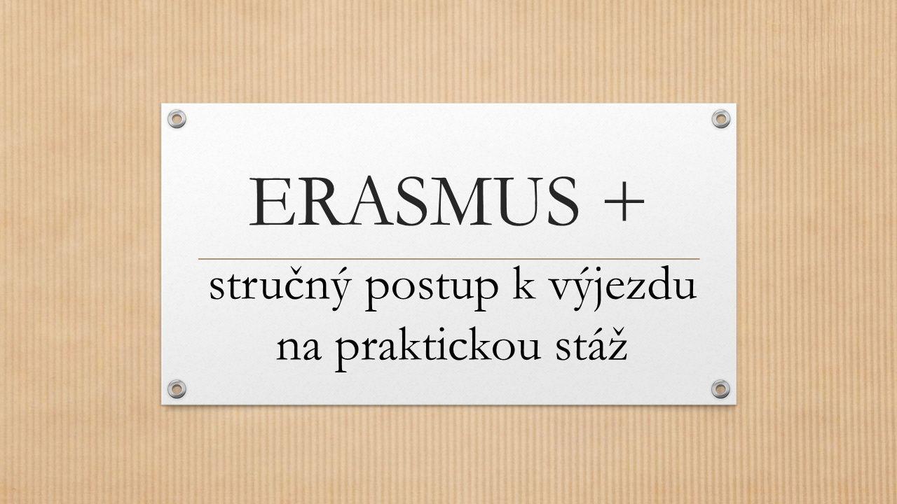 ERASMUS + stručný postup k výjezdu na praktickou stáž