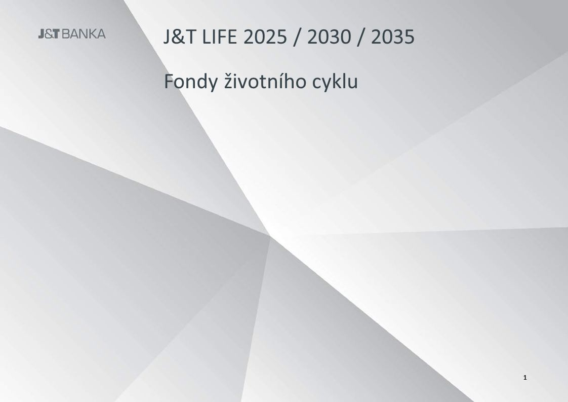 J&T LIFE 2025 / 2030 / 2035 Řešení pro ty, kteří spoléhají sami na sebe  Fond s proměnlivou strukturou portfolia (life-cycle fondy, fondy životního cyklu)  Fond investuje na začátku agresivně (do rizikových a potenciálně vysoce výnosných aktiv), primárně do akcií, postupně (s blížící se splatností) se strategie stává konzervativnější (rebalancing, tzv.