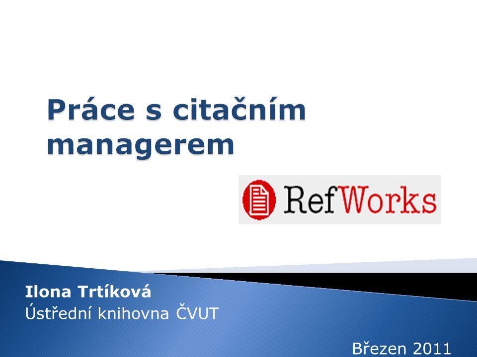 Ilona Trtíková Ústřední knihovna ČVUT Březen 2011