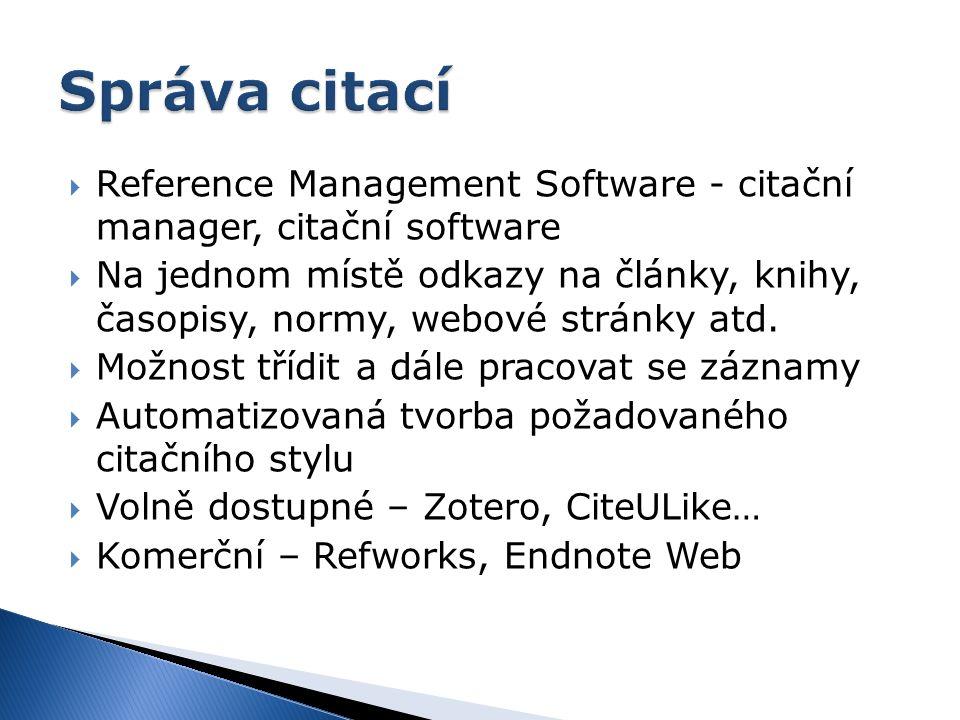  Reference Management Software - citační manager, citační software  Na jednom místě odkazy na články, knihy, časopisy, normy, webové stránky atd.