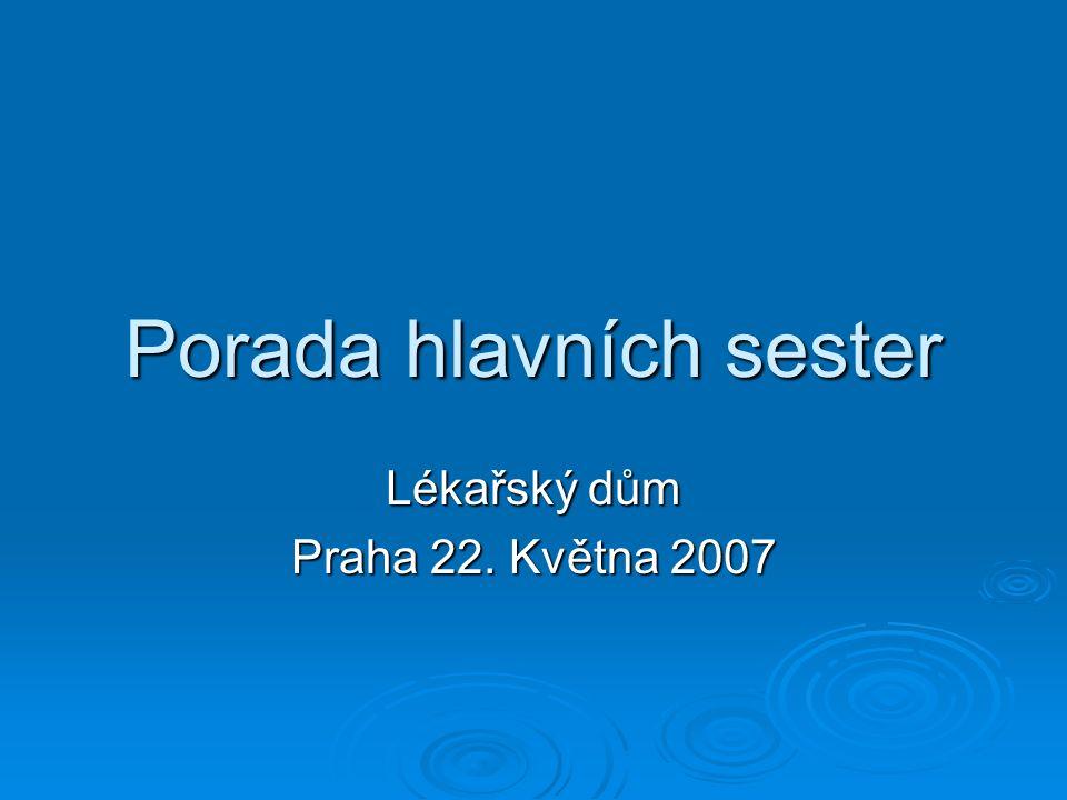 Program porady hlavních sester dne 22.května 2007  10.