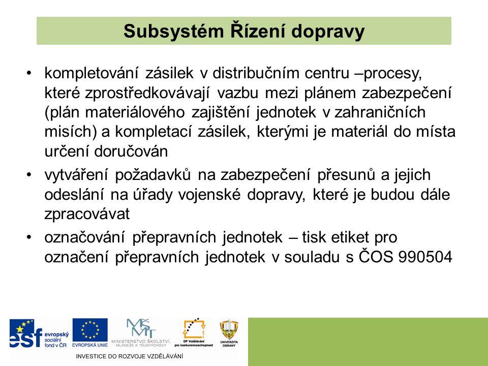 Subsystém Řízení dopravy kompletování zásilek v distribučním centru –procesy, které zprostředkovávají vazbu mezi plánem zabezpečení (plán materiálovéh