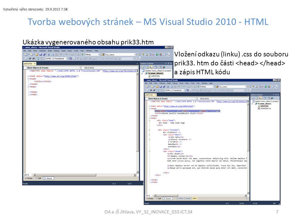 Tvorba webových stránek – MS Visual Studio 2010 - HTML OA a JŠ Jihlava, VY_32_INOVACE_033.ICT.34 7 Ukázka vygenerovaného obsahu prik33.htm Vložení odkazu (linku).css do souboru prik33.