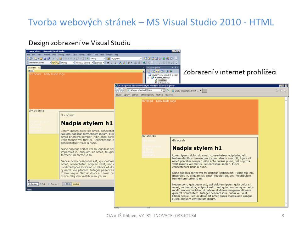 Tvorba webových stránek – MS Visual Studio 2010 - HTML OA a JŠ Jihlava, VY_32_INOVACE_033.ICT.34 8 Design zobrazení ve Visual Studiu Zobrazení v internet prohlížeči