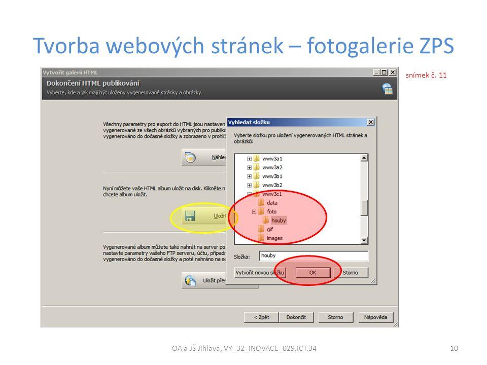 Tvorba webových stránek – fotogalerie ZPS OA a JŠ Jihlava, VY_32_INOVACE_029.ICT.34 10 snímek č. 11
