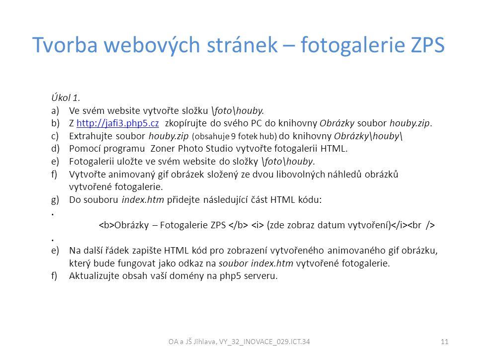 Tvorba webových stránek – fotogalerie ZPS OA a JŠ Jihlava, VY_32_INOVACE_029.ICT.34 11 Úkol 1.