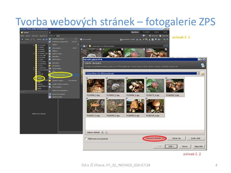 Tvorba webových stránek – fotogalerie ZPS OA a JŠ Jihlava, VY_32_INOVACE_029.ICT.34 4 snímek č.