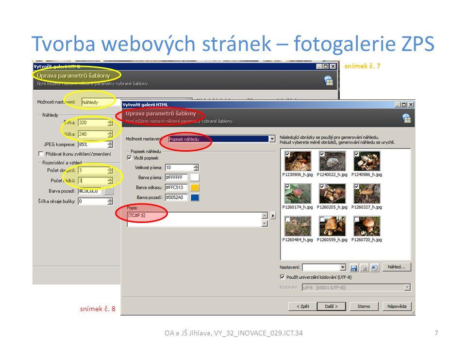 Tvorba webových stránek – fotogalerie ZPS OA a JŠ Jihlava, VY_32_INOVACE_029.ICT.34 7 snímek č.