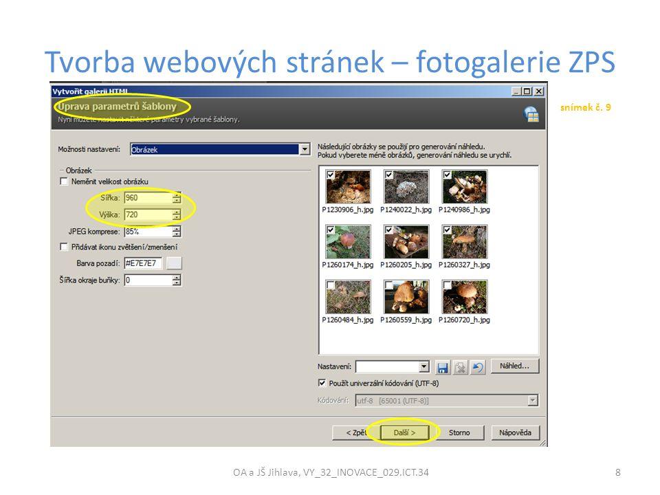 Tvorba webových stránek – fotogalerie ZPS OA a JŠ Jihlava, VY_32_INOVACE_029.ICT.34 8 snímek č. 9