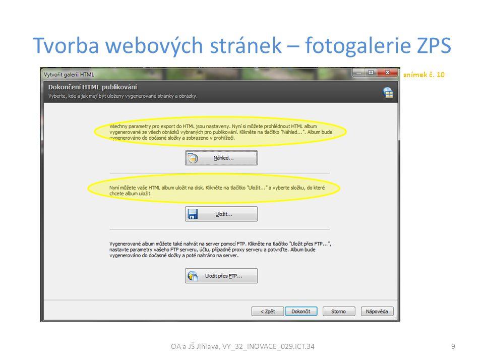 Tvorba webových stránek – fotogalerie ZPS OA a JŠ Jihlava, VY_32_INOVACE_029.ICT.34 9 snímek č. 10