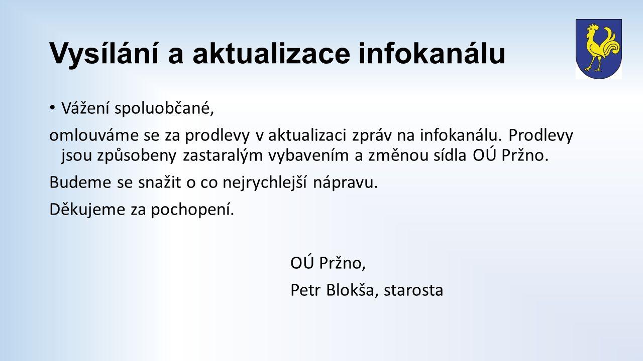 Vysílání a aktualizace infokanálu Vážení spoluobčané, omlouváme se za prodlevy v aktualizaci zpráv na infokanálu. Prodlevy jsou způsobeny zastaralým v