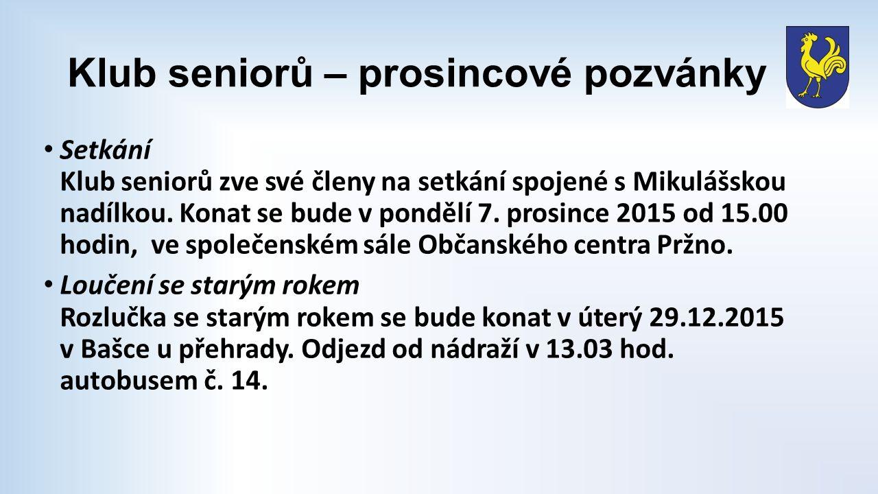 Klub seniorů – prosincové pozvánky Setkání Klub seniorů zve své členy na setkání spojené s Mikulášskou nadílkou.