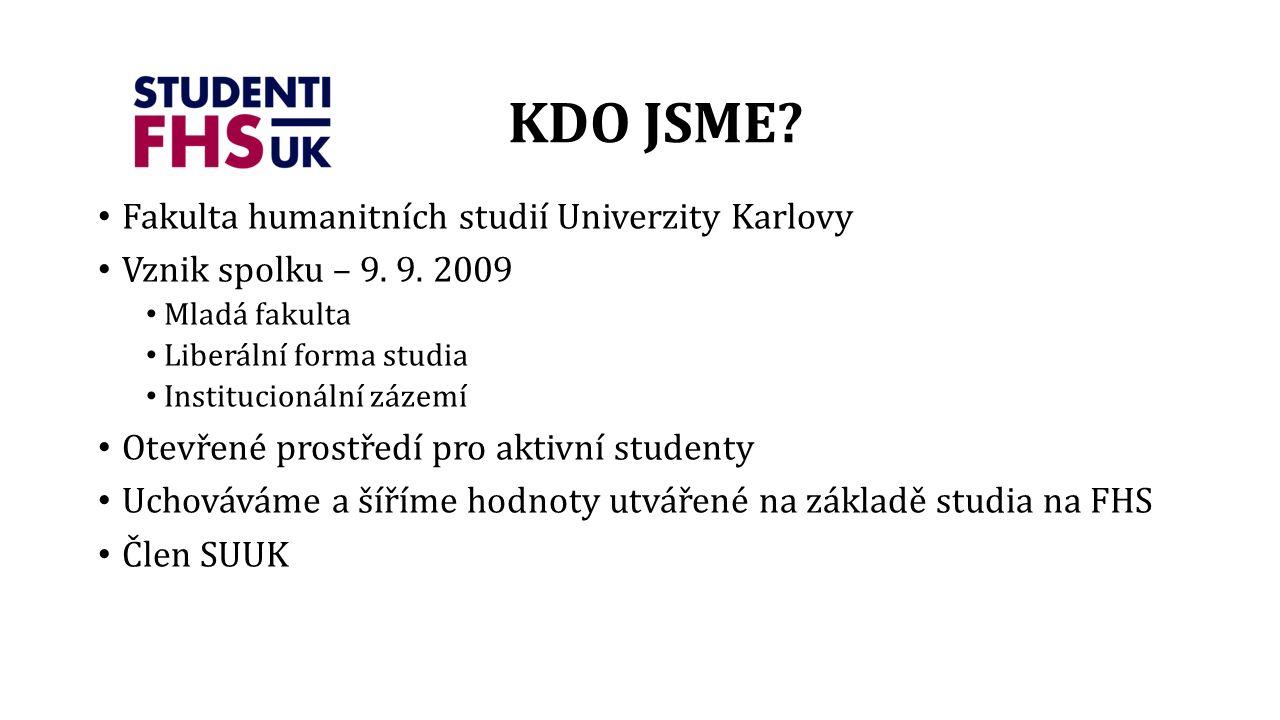 Fakulta humanitních studií Univerzity Karlovy Vznik spolku – 9. 9. 2009 Mladá fakulta Liberální forma studia Institucionální zázemí Otevřené prostředí