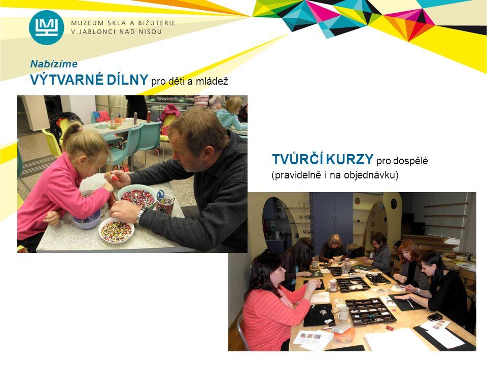 Nabízíme VÝTVARNÉ DÍLNY pro děti a mládež TVŮRČÍ KURZY pro dospělé (pravidelně i na objednávku)