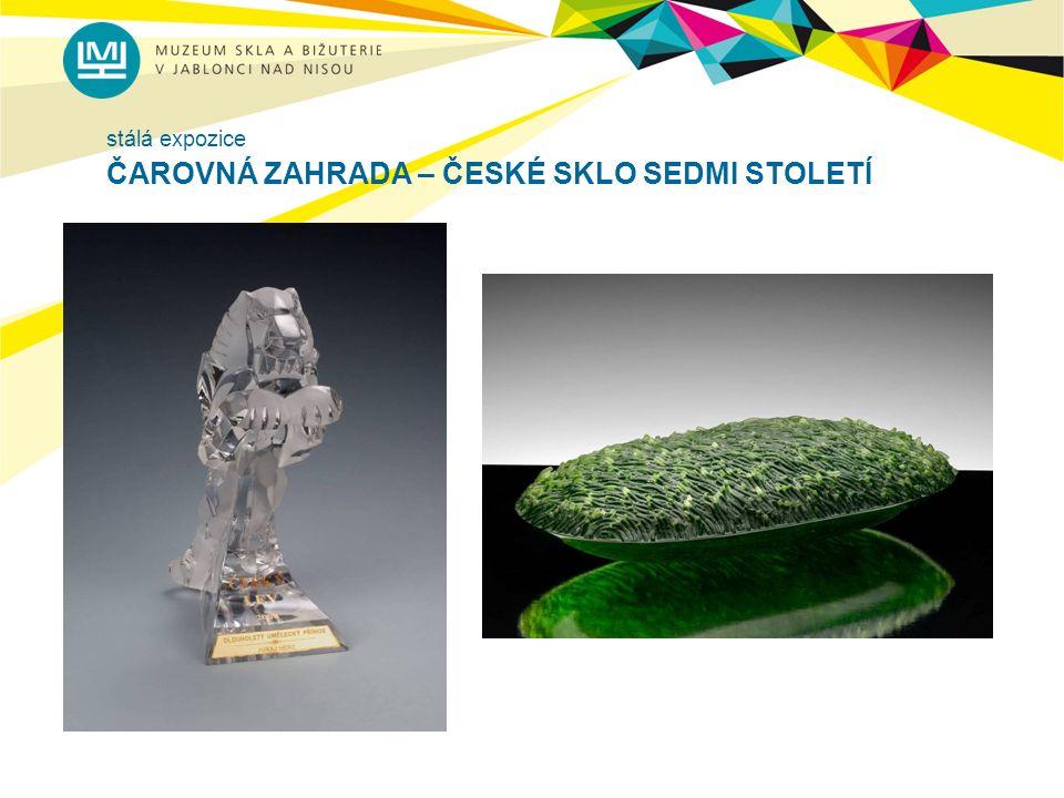 KRÁTKODOBÉ VÝSTAVY V EXPOZICÍCH - prezentace tvorby předních českých sklářských výtvarníků, designerů, šperkařů …