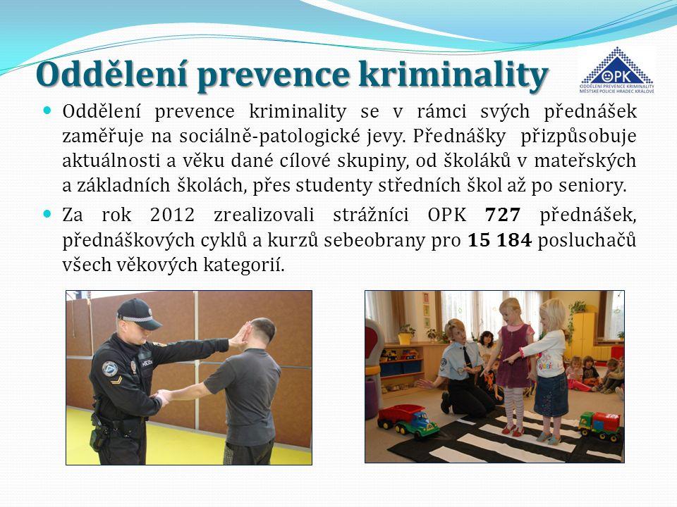 Oddělení prevence kriminality Oddělení prevence kriminality se v rámci svých přednášek zaměřuje na sociálně-patologické jevy. Přednášky přizpůsobuje a