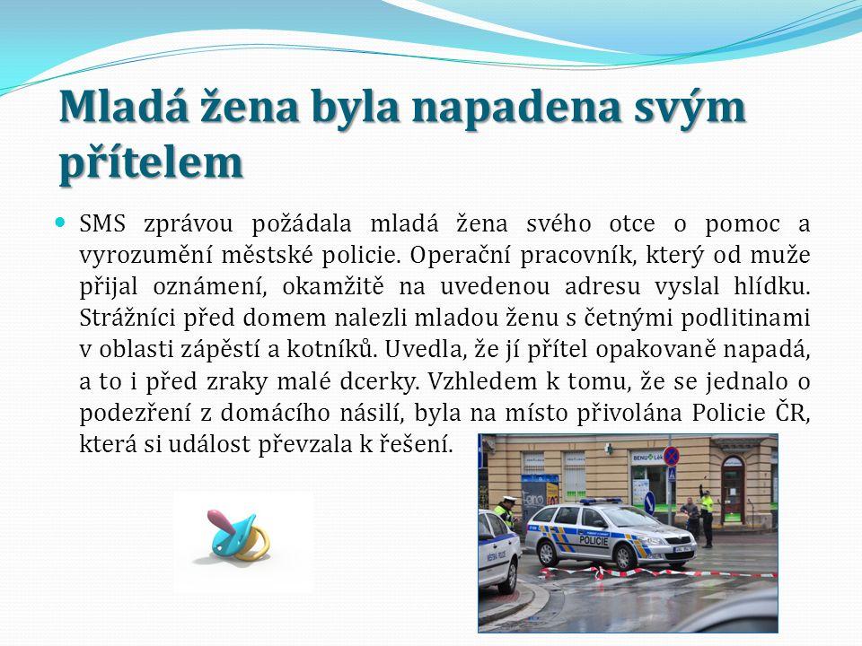 Mladá žena byla napadena svým přítelem SMS zprávou požádala mladá žena svého otce o pomoc a vyrozumění městské policie.