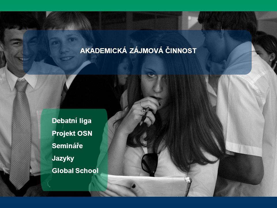 AKADEMICKÁ ZÁJMOVÁ ČINNOST Debatní liga Projekt OSN Semináře Jazyky Global School