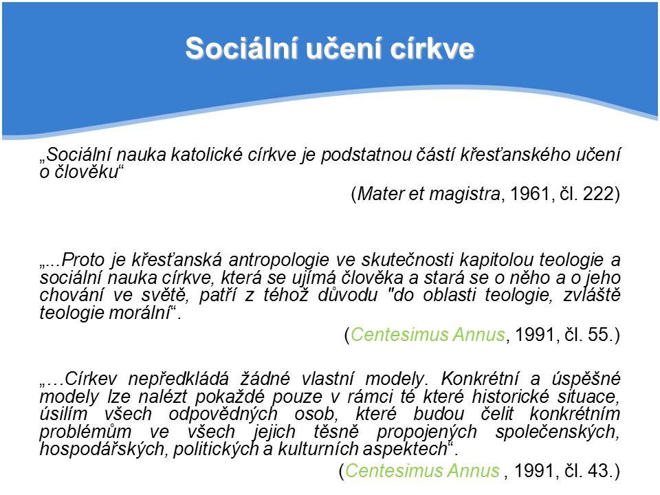 """""""Sociální nauka katolické církve je podstatnou částí křesťanského učení o člověku (Mater et magistra, 1961, čl."""