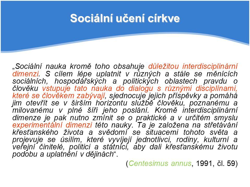 """""""Sociální nauka kromě toho obsahuje důležitou interdisciplinární dimenzi."""