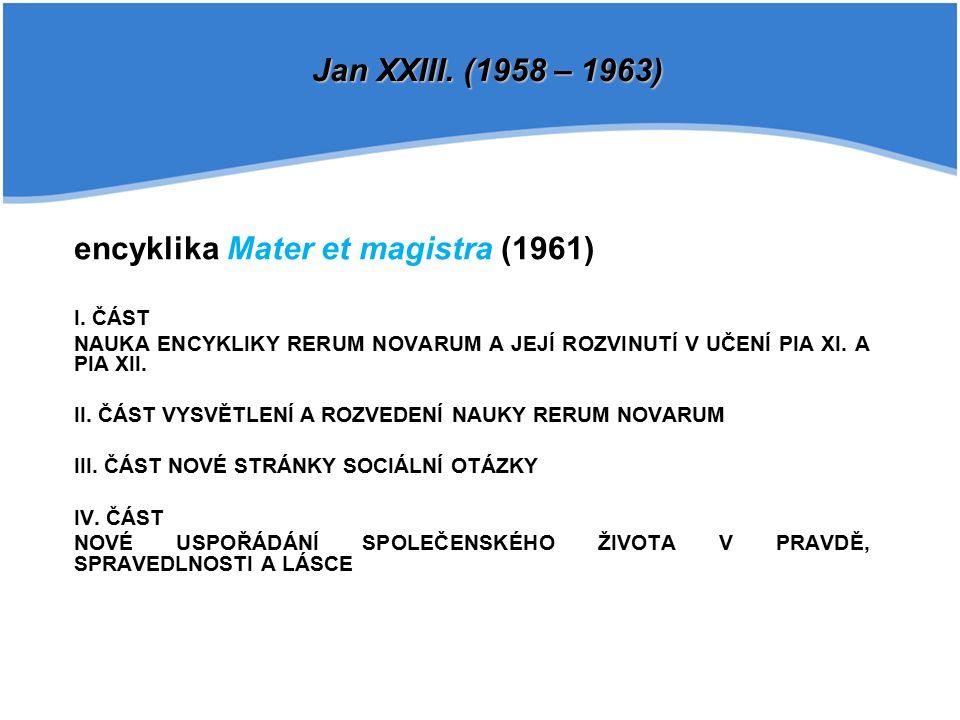 encyklika Mater et magistra (1961) I.