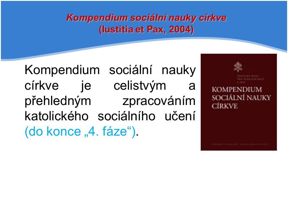 """Kompendium sociální nauky církve je celistvým a přehledným zpracováním katolického sociálního učení (do konce """"4."""