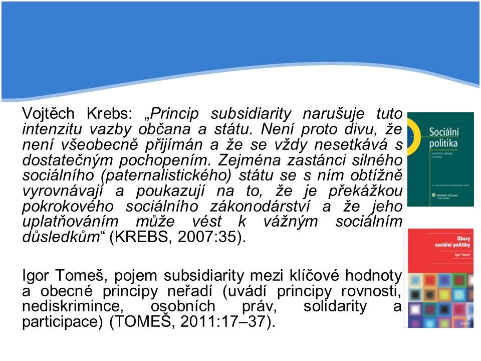 """Vojtěch Krebs: """"Princip subsidiarity narušuje tuto intenzitu vazby občana a státu."""