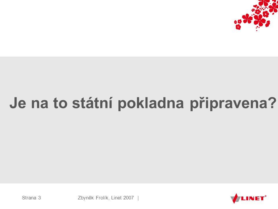 Zbyněk Frolík, Linet 2007 |Strana 3 Je na to státní pokladna připravena