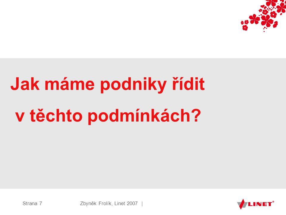 Zbyněk Frolík, Linet 2007 |Strana 7 Jak máme podniky řídit v těchto podmínkách