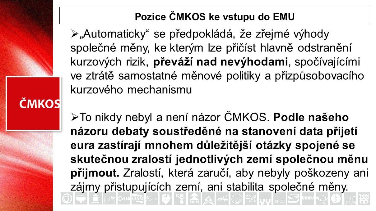 """Pozice ČMKOS ke vstupu do EMU  """"Automaticky"""" se předpokládá, že zřejmé výhody společné měny, ke kterým lze přičíst hlavně odstranění kurzových rizik,"""