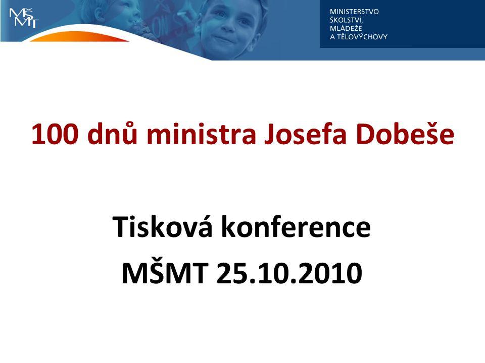 100 dnů ministra Josefa Dobeše Tisková konference MŠMT 25.10.2010