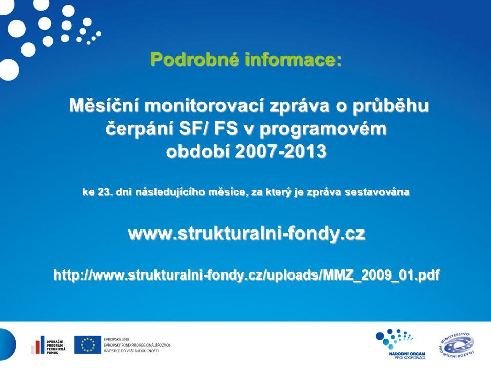 28 Podrobné informace: Měsíční monitorovací zpráva o průběhu čerpání SF/ FS v programovém období 2007-2013 ke 23.