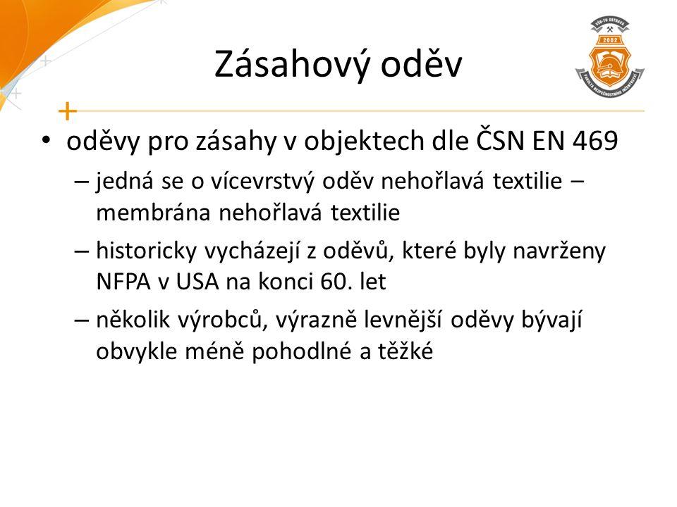 Zásahový oděv oděvy pro zásahy v objektech dle ČSN EN 469 – jedná se o vícevrstvý oděv nehořlavá textilie – membrána nehořlavá textilie – historicky v