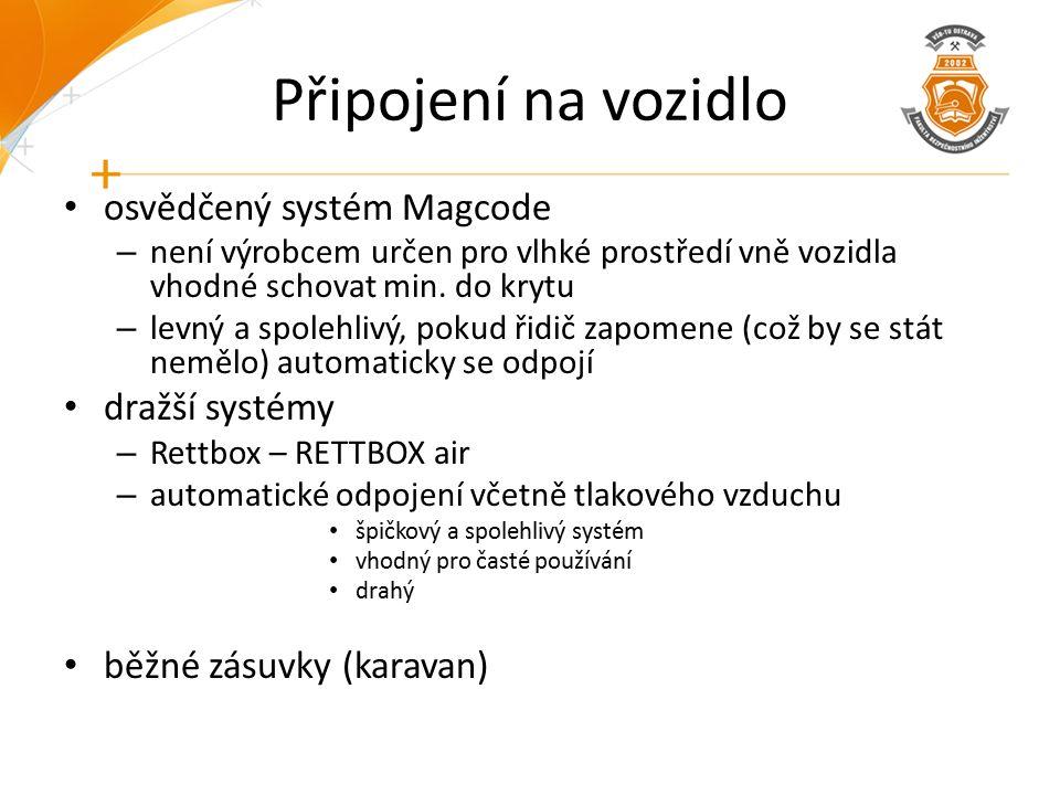 Připojení na vozidlo osvědčený systém Magcode – není výrobcem určen pro vlhké prostředí vně vozidla vhodné schovat min. do krytu – levný a spolehlivý,