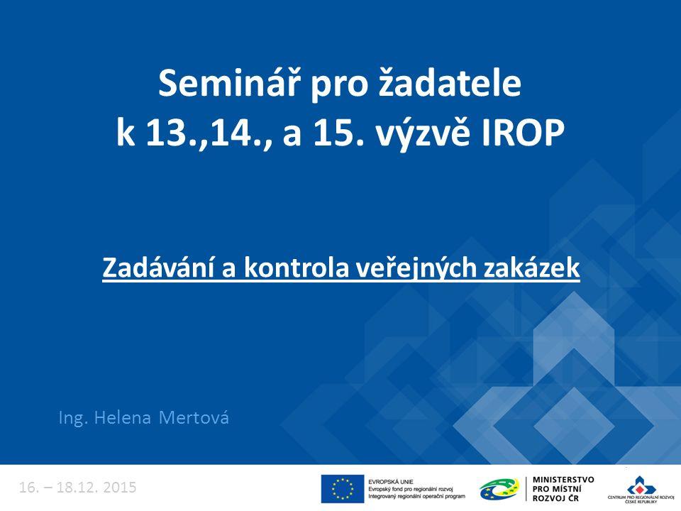 Seminář pro žadatele k 13.,14., a 15. výzvě IROP Ing.