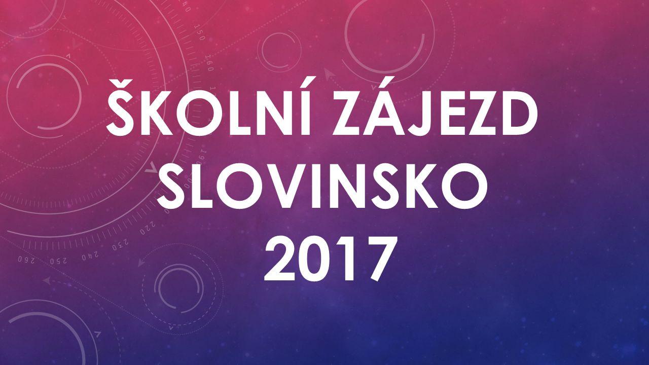 ŠKOLNÍ ZÁJEZD SLOVINSKO 2017