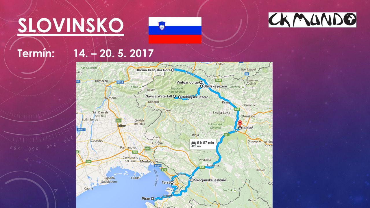 Termín:14. – 20. 5. 2017 SLOVINSKO
