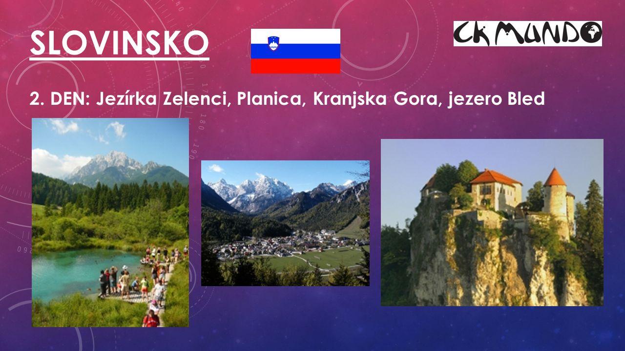 2. DEN: Jezírka Zelenci, Planica, Kranjska Gora, jezero Bled SLOVINSKO