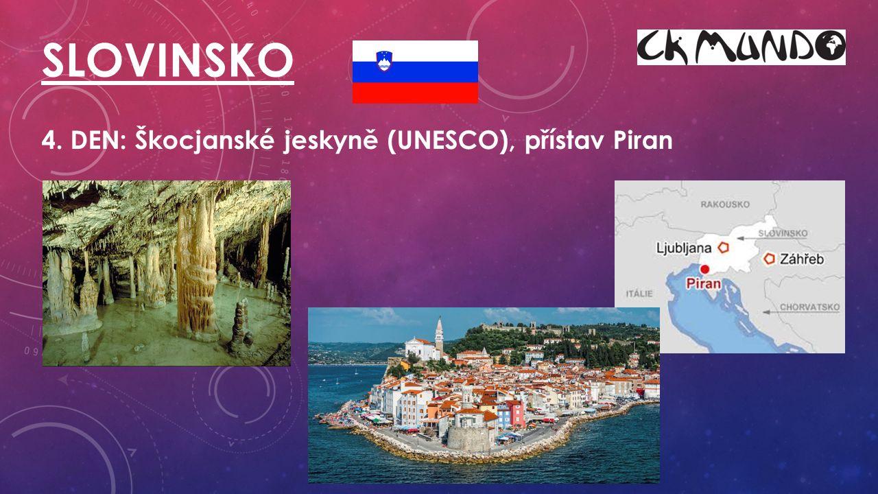 4. DEN: Škocjanské jeskyně (UNESCO), přístav Piran SLOVINSKO