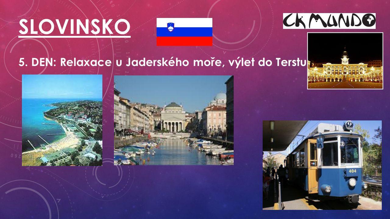 6. DEN: Hlavní město Slovinska Ljubljana (Plečnikovy stavby, hrad) SLOVINSKO