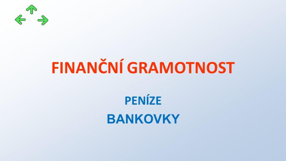 FINANČNÍ GRAMOTNOST PENÍZE BANKOVKY