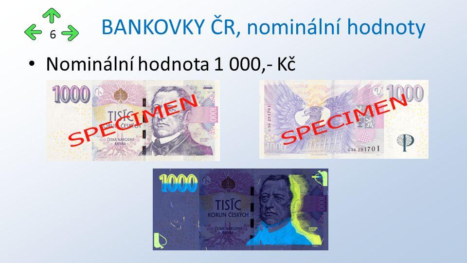 Nominální hodnota 1 000,- Kč BANKOVKY ČR, nominální hodnoty 6