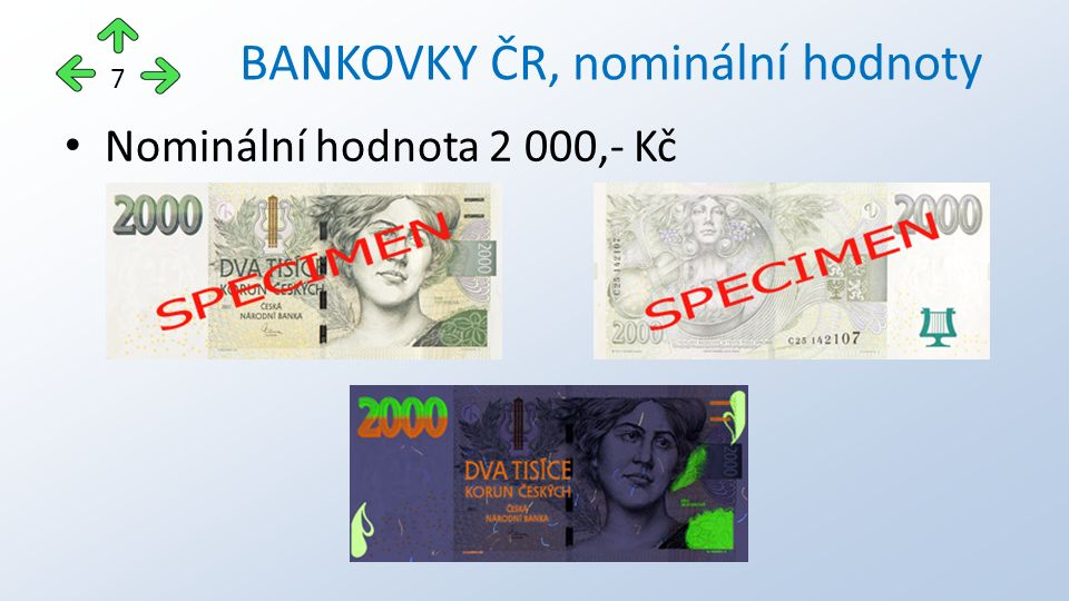 Nominální hodnota 2 000,- Kč BANKOVKY ČR, nominální hodnoty 7