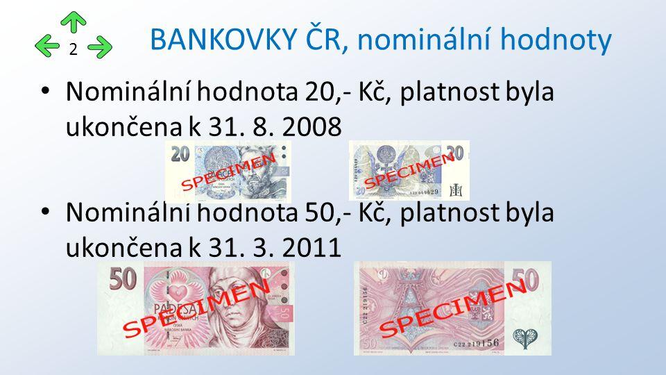 BANKOVKY ČR, nominální hodnoty 2 Nominální hodnota 20,- Kč, platnost byla ukončena k 31.