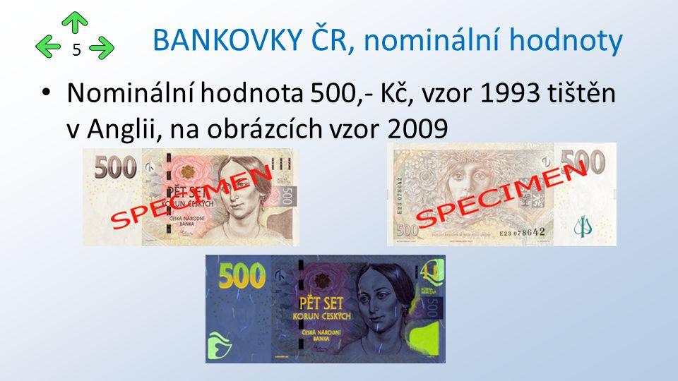 Nominální hodnota 500,- Kč, vzor 1993 tištěn v Anglii, na obrázcích vzor 2009 5