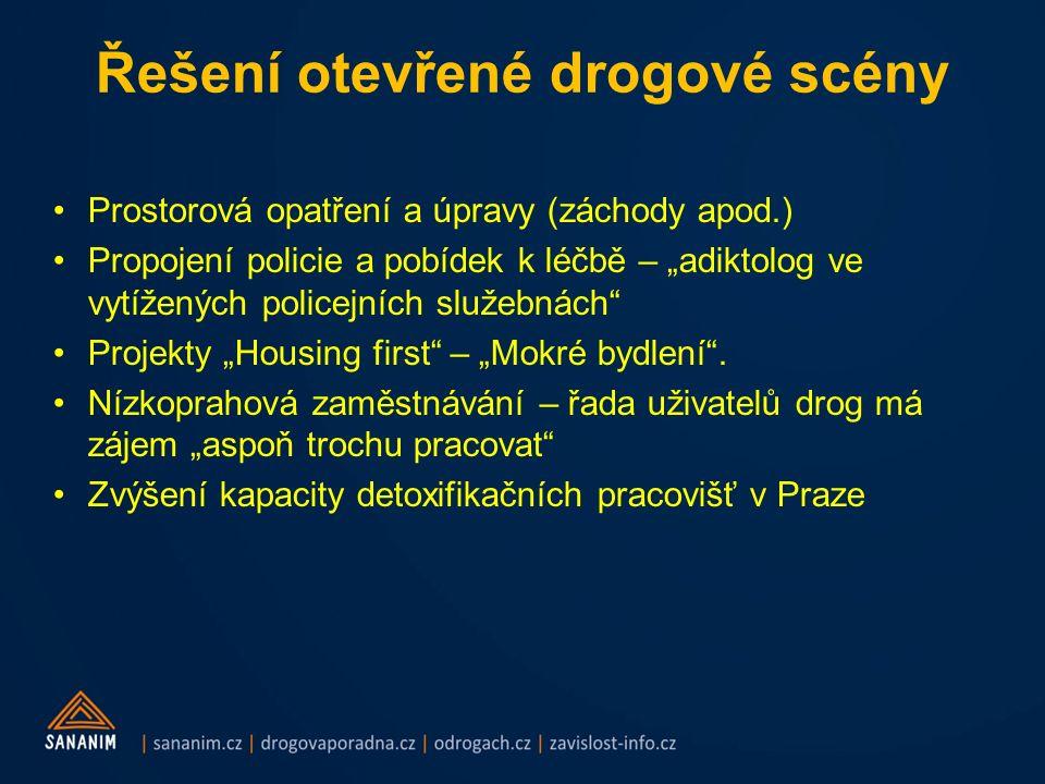 """Řešení otevřené drogové scény Prostorová opatření a úpravy (záchody apod.) Propojení policie a pobídek k léčbě – """"adiktolog ve vytížených policejních služebnách Projekty """"Housing first – """"Mokré bydlení ."""